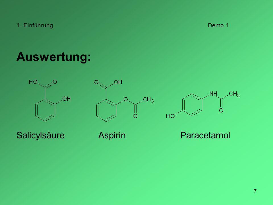 7 1. EinführungDemo 1 Auswertung: SalicylsäureAspirinParacetamol