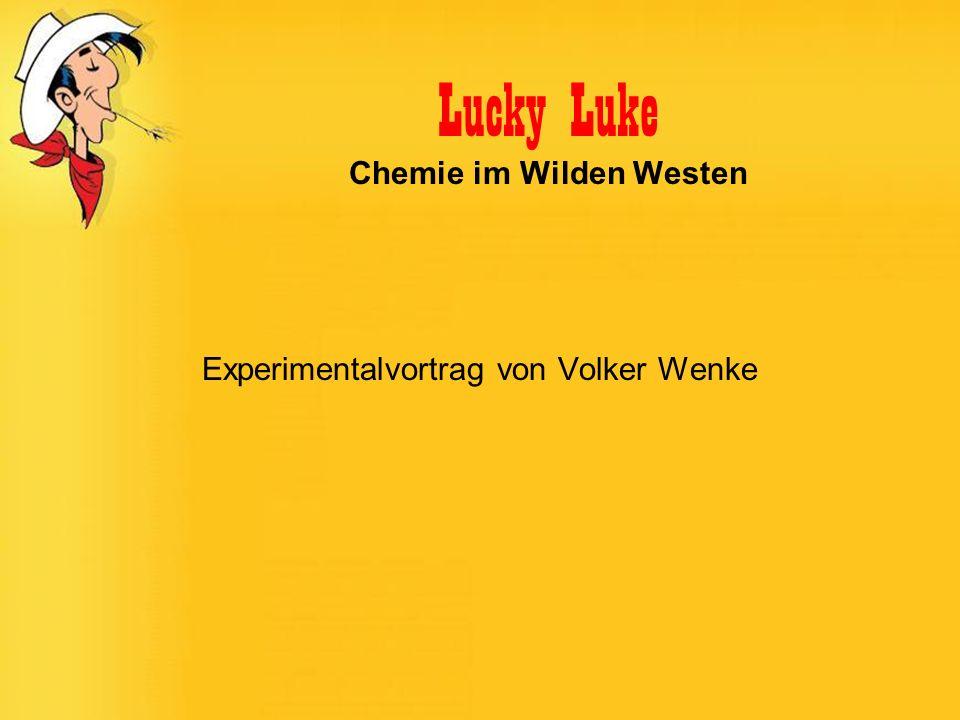 Lucky Luke Chemie im Wilden Westen Experimentalvortrag von Volker Wenke