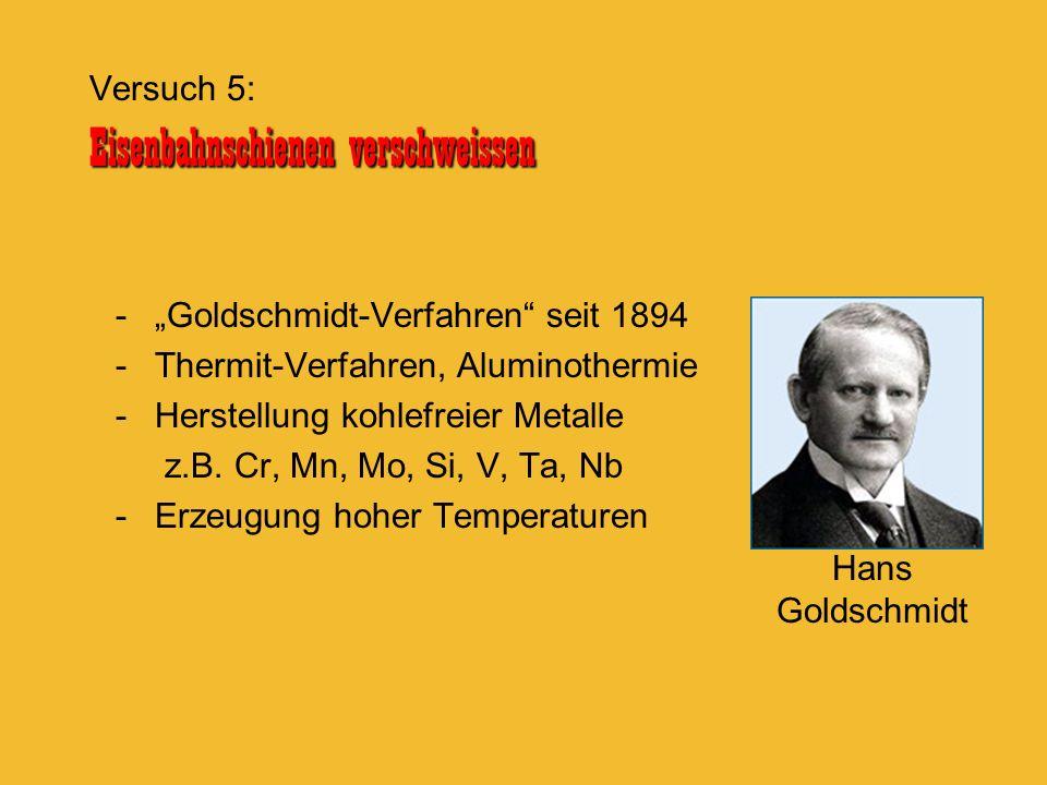-Goldschmidt-Verfahren seit 1894 -Thermit-Verfahren, Aluminothermie -Herstellung kohlefreier Metalle z.B. Cr, Mn, Mo, Si, V, Ta, Nb -Erzeugung hoher T