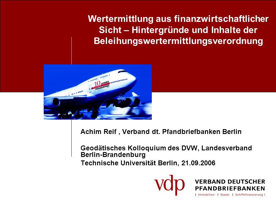 Achim Reif, Verband dt. Pfandbriefbanken Berlin Geodätisches Kolloquium des DVW, Landesverband Berlin-Brandenburg Technische Universität Berlin, 21.09
