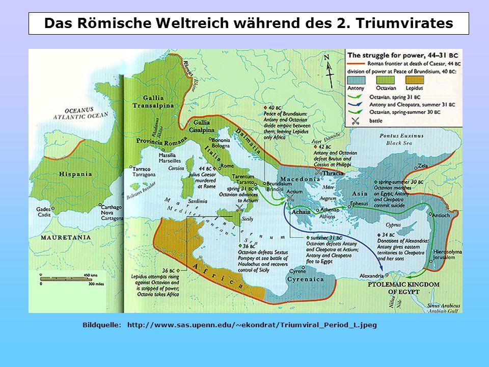Bildquelle: http://www.sas.upenn.edu/~ekondrat/Triumviral_Period_L.jpeg Das Römische Weltreich während des 2. Triumvirates