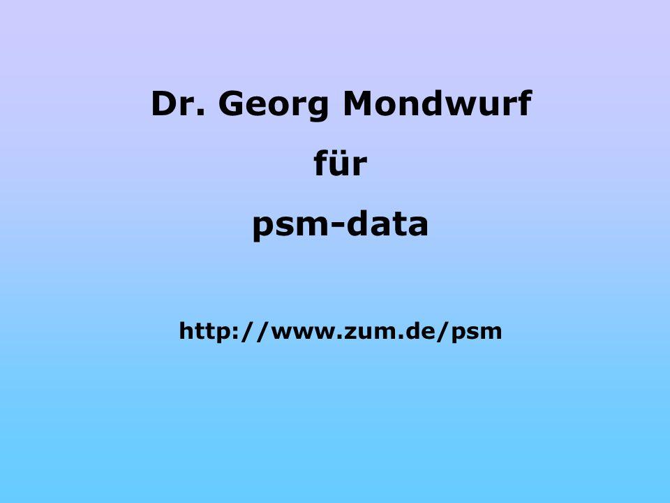 Dr. Georg Mondwurf für psm-data http://www.zum.de/psm