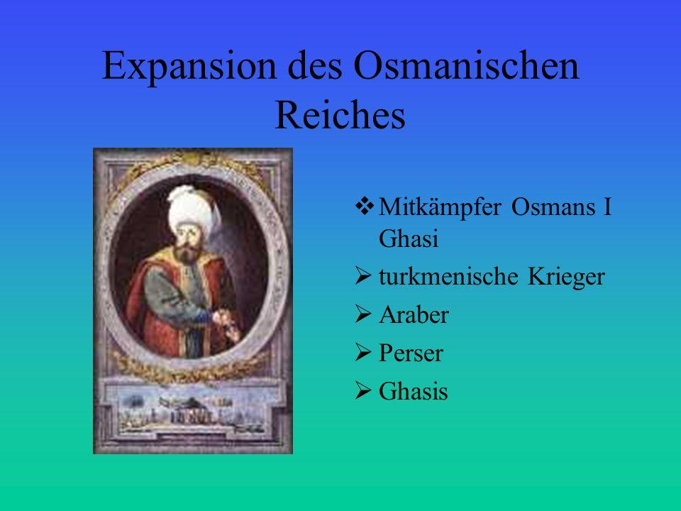 Expansion des Osmanischen Reiches Mitkämpfer Osmans I Ghasi turkmenische Krieger Araber Perser Ghasis