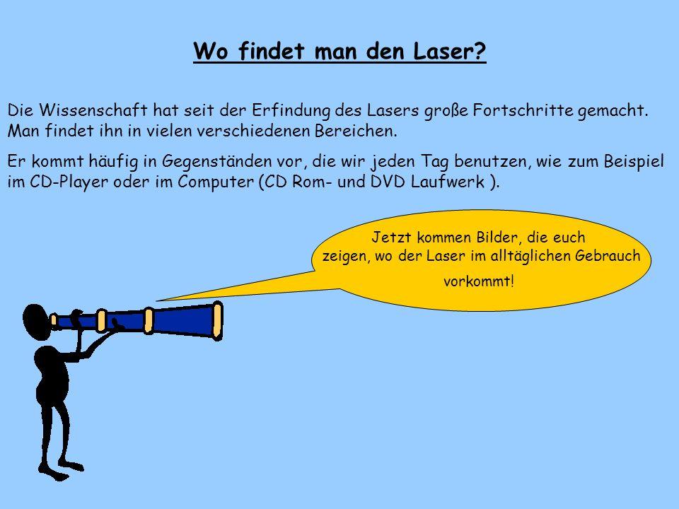 Was ist ein Laser? Der Laser ist ein Gerät zur Erzeugung eines scharf gebündelten Lichtstrahls.