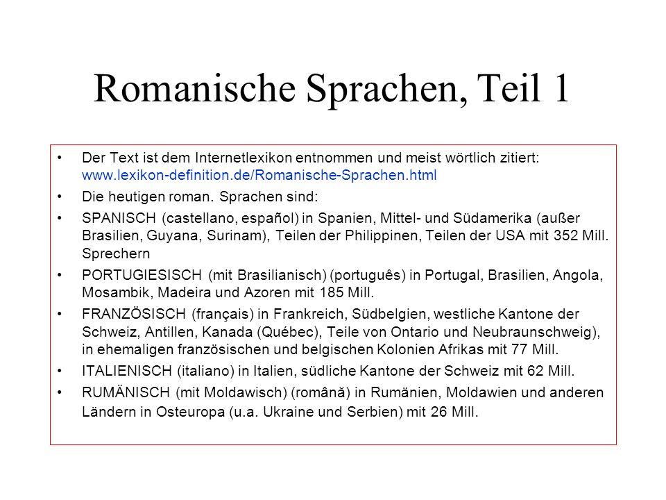 Romanische Sprachen, Teil 1 Der Text ist dem Internetlexikon entnommen und meist wörtlich zitiert: www.lexikon-definition.de/Romanische-Sprachen.html