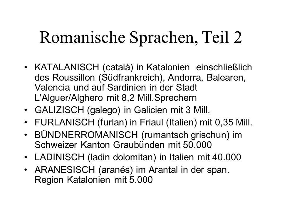 Romanische Sprachen, Teil 2 KATALANISCH (català) in Katalonien einschließlich des Roussillon (Südfrankreich), Andorra, Balearen, Valencia und auf Sard