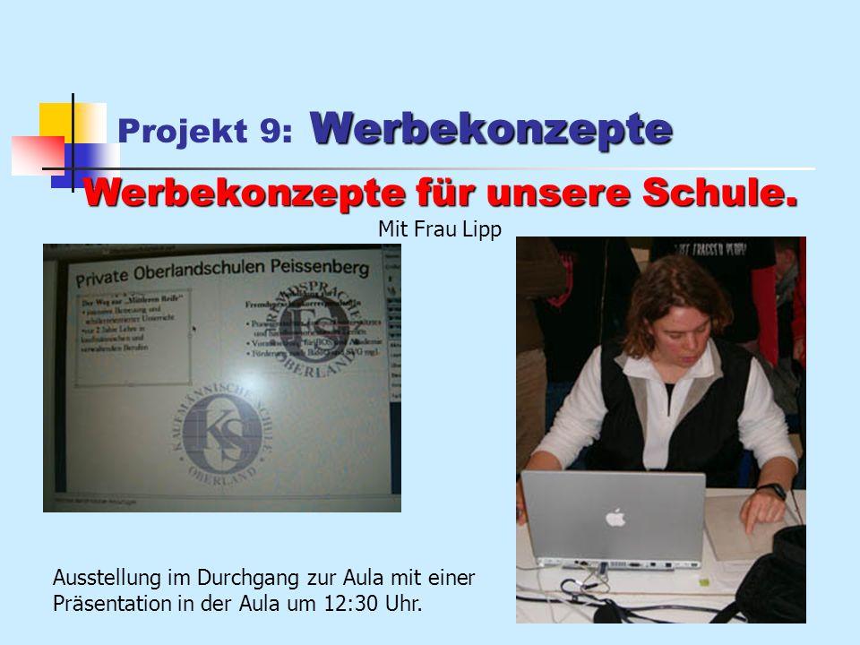 Werbekonzepte Projekt 9: Werbekonzepte Werbekonzepte für unsere Schule.