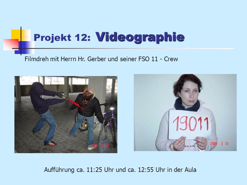 Videographie Projekt 12: Videographie Filmdreh mit Herrn Hr.