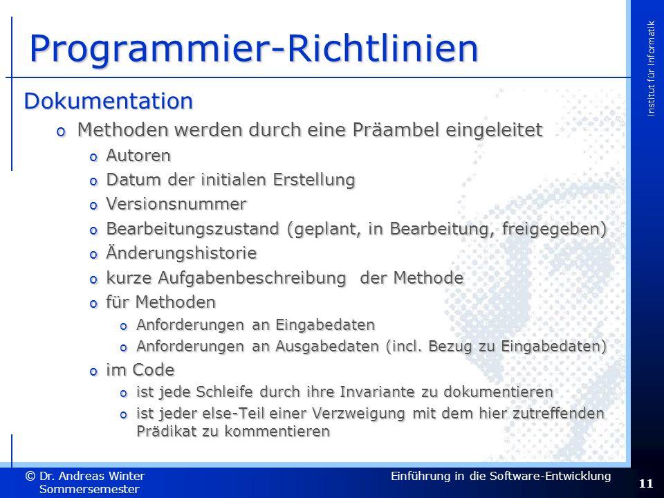11 Dr. Andreas Winter © Institut für Informatik Sommersemester 2007 Einführung in die Software-Entwicklung Programmier-Richtlinien Dokumentation o Met