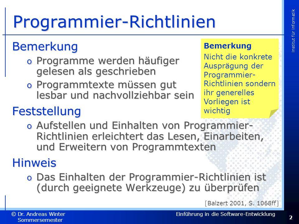 2 Dr. Andreas Winter © Institut für Informatik Sommersemester 2007 Einführung in die Software-Entwicklung [Balzert 2001, S. 1068ff] Bemerkung Nicht di