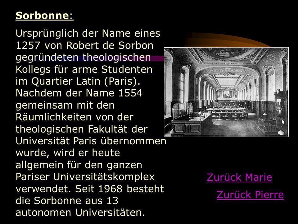Sorbonne: Ursprünglich der Name eines 1257 von Robert de Sorbon gegründeten theologischen Kollegs für arme Studenten im Quartier Latin (Paris). Nachde
