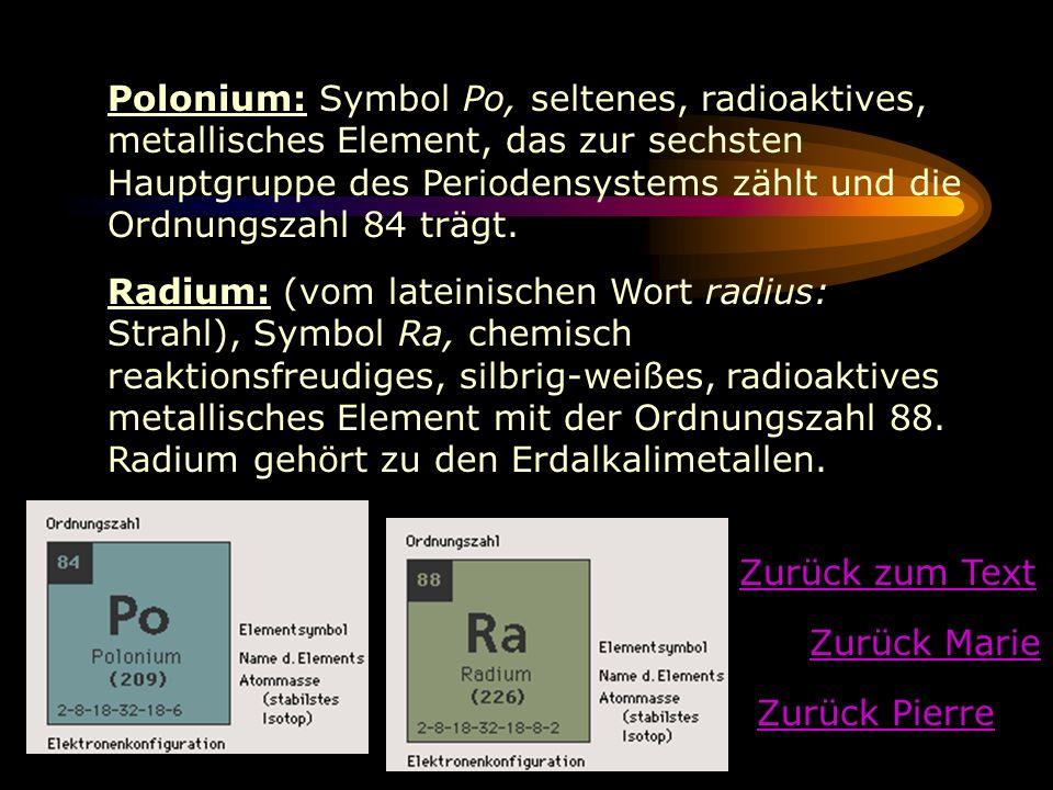 Polonium: Symbol Po, seltenes, radioaktives, metallisches Element, das zur sechsten Hauptgruppe des Periodensystems zählt und die Ordnungszahl 84 träg