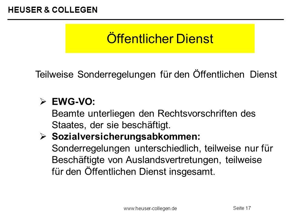 HEUSER & COLLEGEN www.heuser-collegen.de Seite 17 Öffentlicher Dienst EWG-VO: Beamte unterliegen den Rechtsvorschriften des Staates, der sie beschäfti