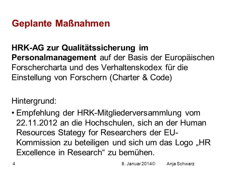 8. Januar 2014© Geplante Maßnahmen HRK-AG zur Qualitätssicherung im Personalmanagement auf der Basis der Europäischen Forschercharta und des Verhalten