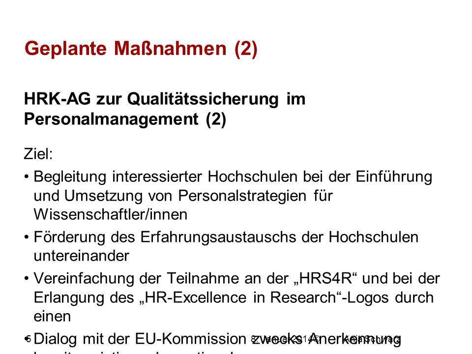 8. Januar 2014© Geplante Maßnahmen (2) HRK-AG zur Qualitätssicherung im Personalmanagement (2) Ziel: Begleitung interessierter Hochschulen bei der Ein