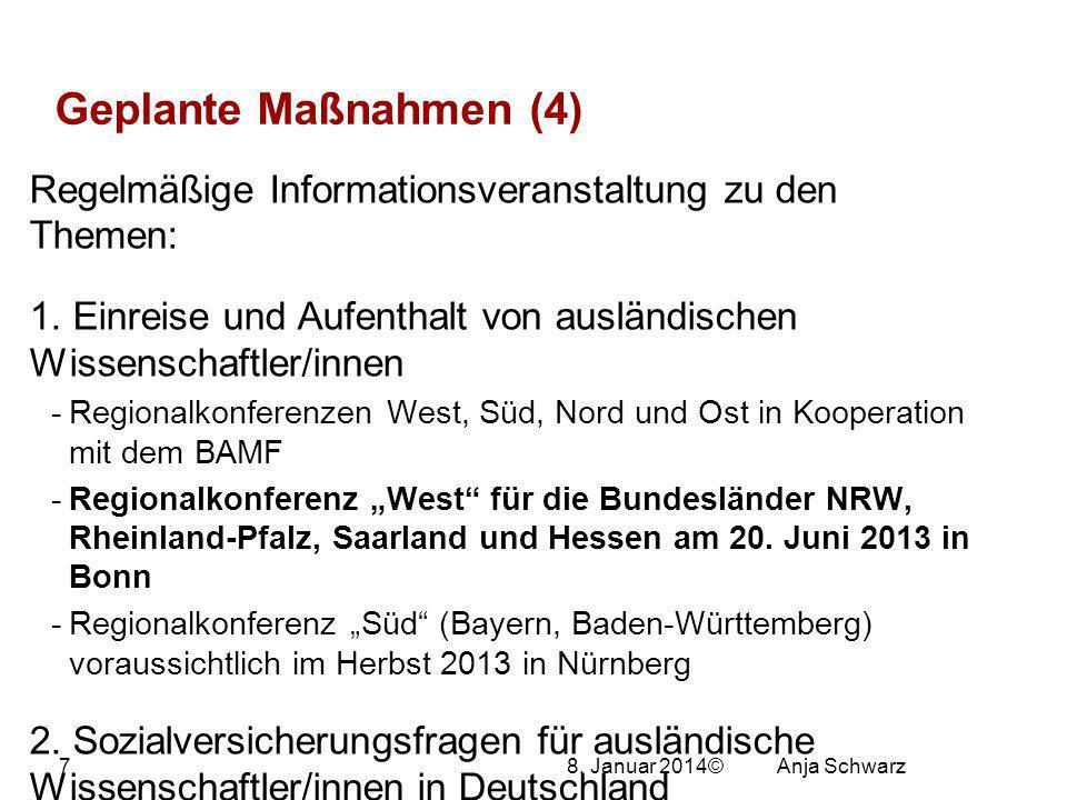 8.Januar 2014© Geplante Maßnahmen (4) Regelmäßige Informationsveranstaltung zu den Themen: 1.