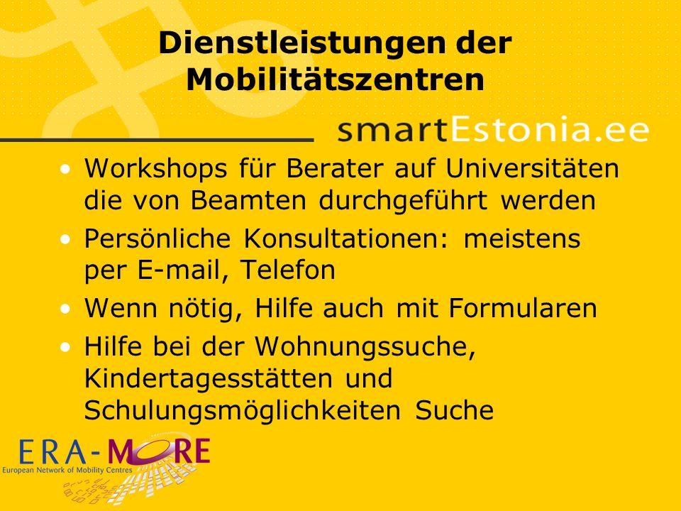 Dienstleistungen der Mobilitätszentren Workshops für Berater auf Universitäten die von Beamten durchgeführt werden Persönliche Konsultationen: meistens per E-mail, Telefon Wenn nötig, Hilfe auch mit Formularen Hilfe bei der Wohnungssuche, Kindertagesstätten und Schulungsmöglichkeiten Suche