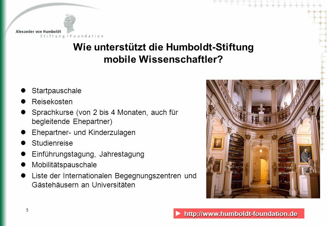 http://www.humboldt-foundation.de http://www.humboldt-foundation.de 5 Wie unterstützt die Humboldt-Stiftung mobile Wissenschaftler? Startpauschale Rei