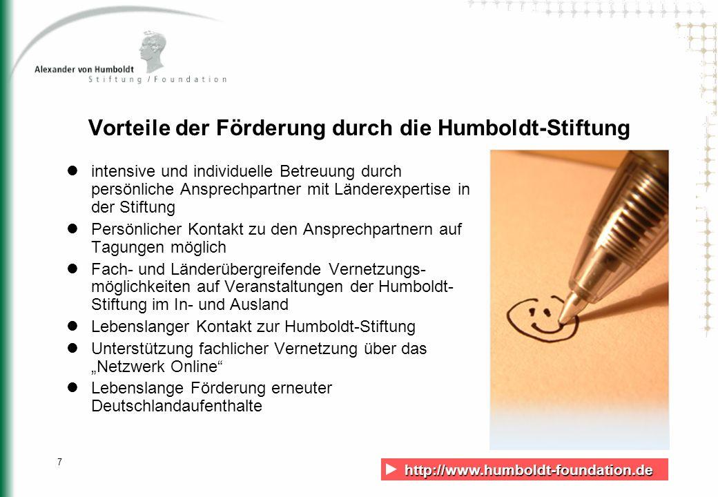 http://www.humboldt-foundation.de http://www.humboldt-foundation.de 7 Vorteile der Förderung durch die Humboldt-Stiftung intensive und individuelle Be
