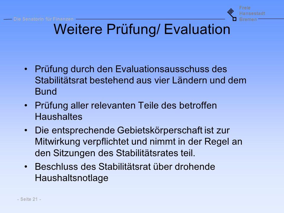 Freie Hansestadt Bremen Die Senatorin für Finanzen - Seite 21 - Weitere Prüfung/ Evaluation Prüfung durch den Evaluationsausschuss des Stabilitätsrat