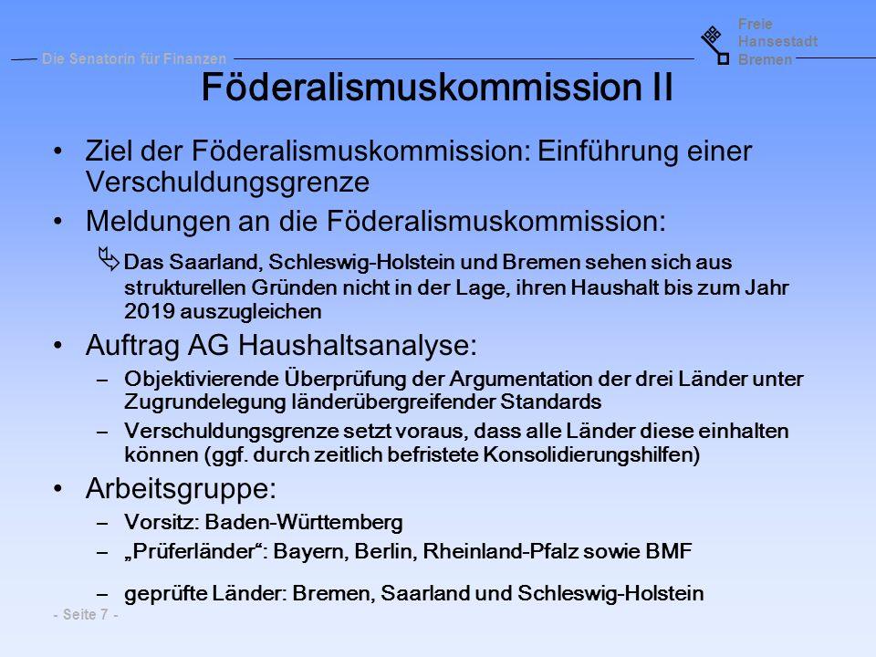 Freie Hansestadt Bremen Die Senatorin für Finanzen - Seite 18 - Herausforderungen und Risiken Bundespolitische Entwicklung der Steuergesetzgebung (Steuersenkungen) –KP II + Bürgerentlastungsgesetz –Wachstumsbeschleunigungsgesetz –...