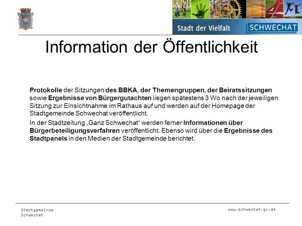 www.schwechat.gv.at Stadtgemeinde Schwechat Information der Öffentlichkeit Protokolle der Sitzungen des BBKA, der Themengruppen, der Beiratssitzungen