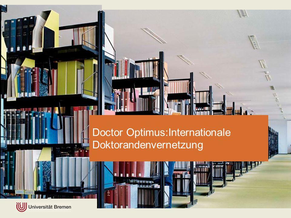 5 | 36 university general facts Doctor Optimus heißt… Im Netzwerk deutsche und internationale Doktoranden für einen globalisierten Arbeitsmarkt optimal zu qualifizieren global handlungsfähige Akteure auszubilden
