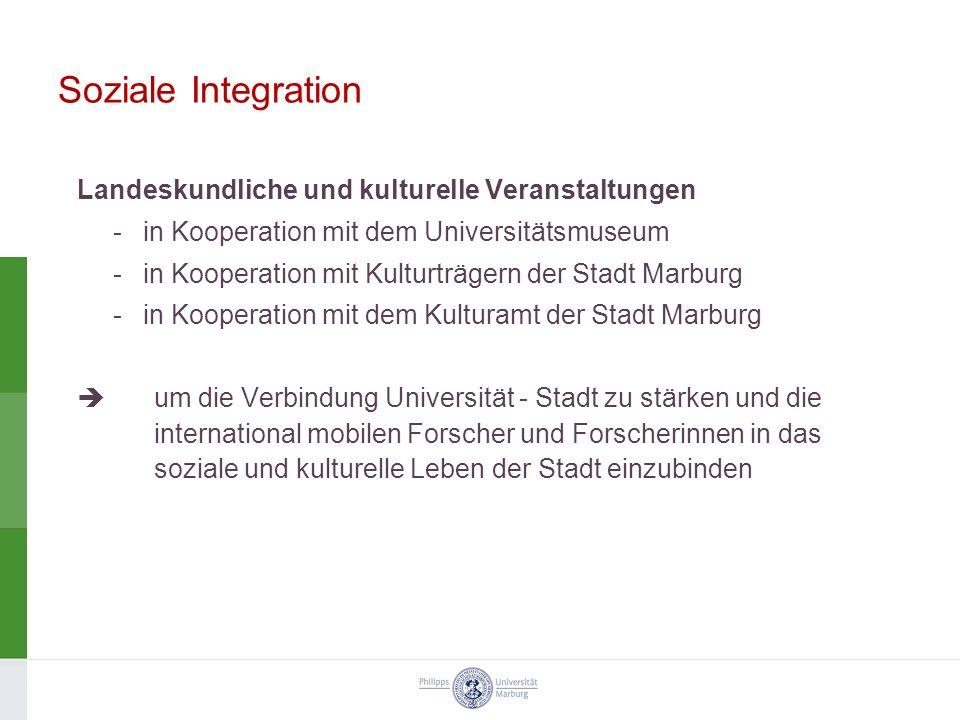 Soziale Integration Landeskundliche und kulturelle Veranstaltungen -in Kooperation mit dem Universitätsmuseum -in Kooperation mit Kulturträgern der St