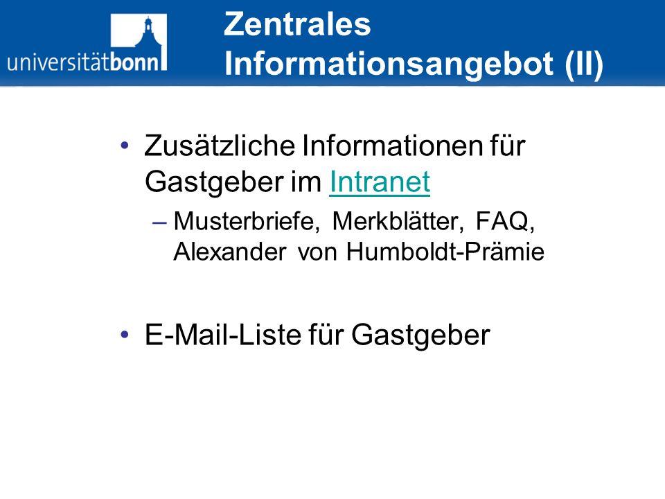 Zentrales Informationsangebot (II) Zusätzliche Informationen für Gastgeber im IntranetIntranet –Musterbriefe, Merkblätter, FAQ, Alexander von Humboldt