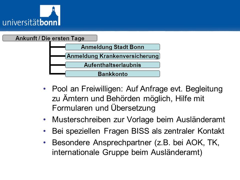 Ankunft / Die ersten Tage Anmeldung Stadt Bonn Anmeldung Krankenversic herung Aufenthaltserla ubnis Bankkonto Pool an Freiwilligen: Auf Anfrage evt. B