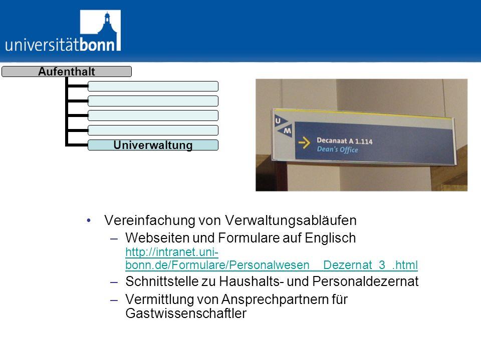Aufenthalt Univerwaltu ng Vereinfachung von Verwaltungsabläufen –Webseiten und Formulare auf Englisch http://intranet.uni- bonn.de/Formulare/Personalw