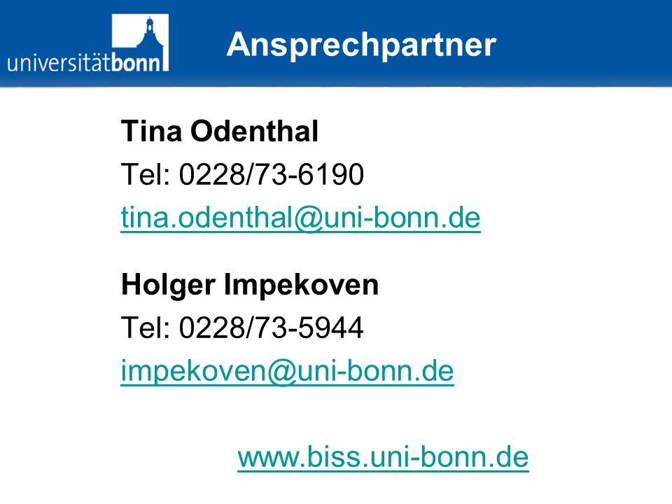 Ansprechpartner Tina Odenthal Tel: 0228/73-6190 tina.odenthal@uni-bonn.de Holger Impekoven Tel: 0228/73-5944 impekoven@uni-bonn.de www.biss.uni-bonn.d