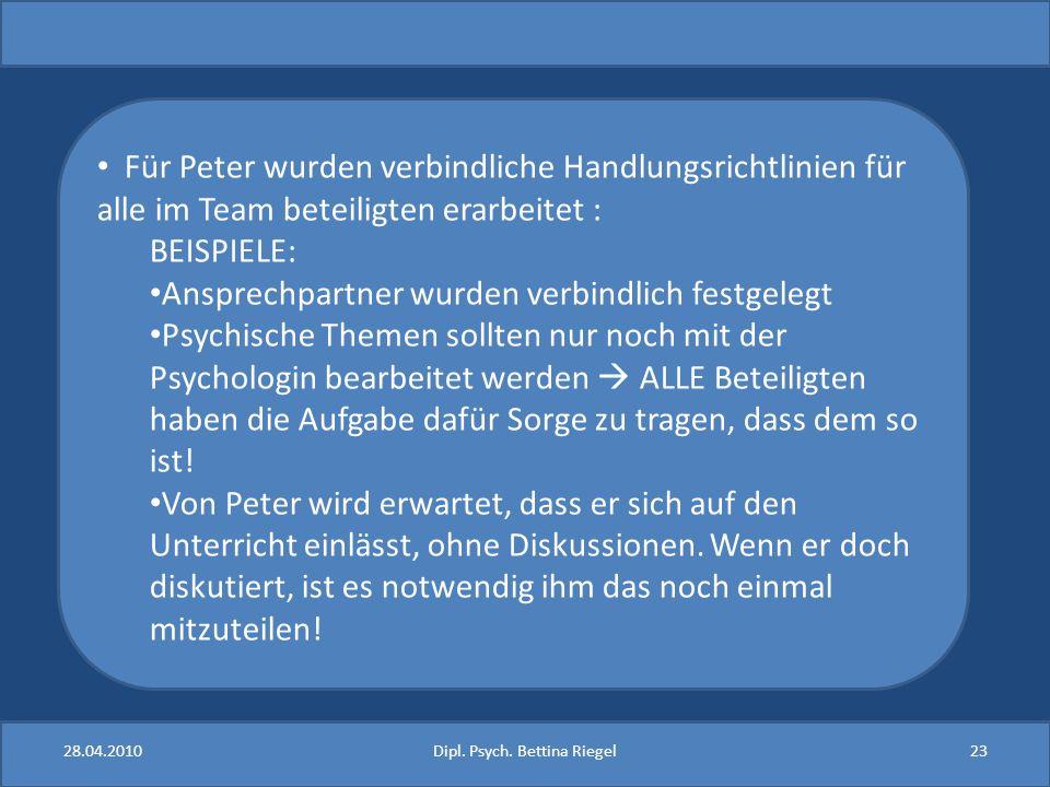 Für Peter wurden verbindliche Handlungsrichtlinien für alle im Team beteiligten erarbeitet : BEISPIELE: Ansprechpartner wurden verbindlich festgelegt