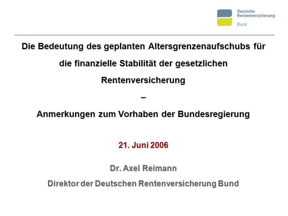 Die Bedeutung des geplanten Altersgrenzenaufschubs für die finanzielle Stabilität der gesetzlichen Rentenversicherung – Anmerkungen zum Vorhaben der Bundesregierung 21.