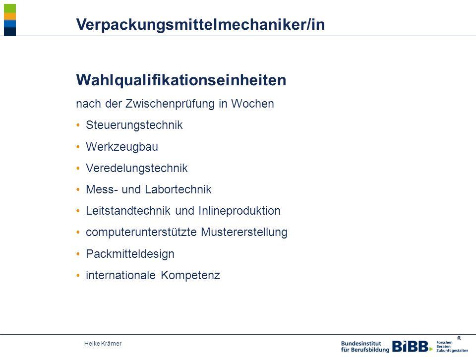 ® Heike Krämer Wahlqualifikationseinheiten nach der Zwischenprüfungin Wochen Steuerungstechnik Werkzeugbau Veredelungstechnik Mess- und Labortechnik L