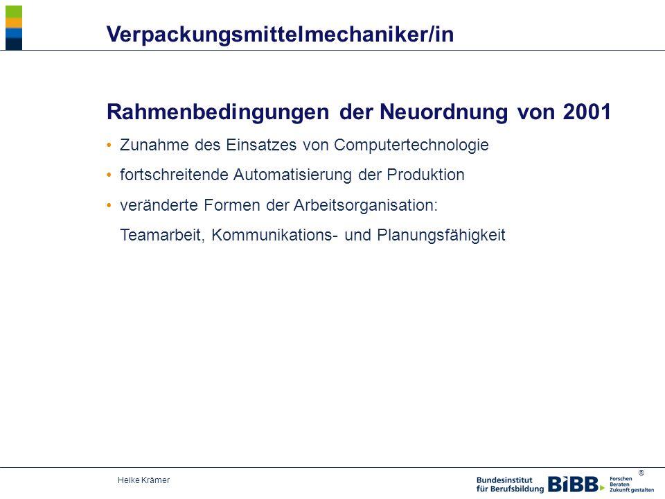 ® Heike Krämer Rahmenbedingungen der Neuordnung von 2001 Zunahme des Einsatzes von Computertechnologie fortschreitende Automatisierung der Produktion