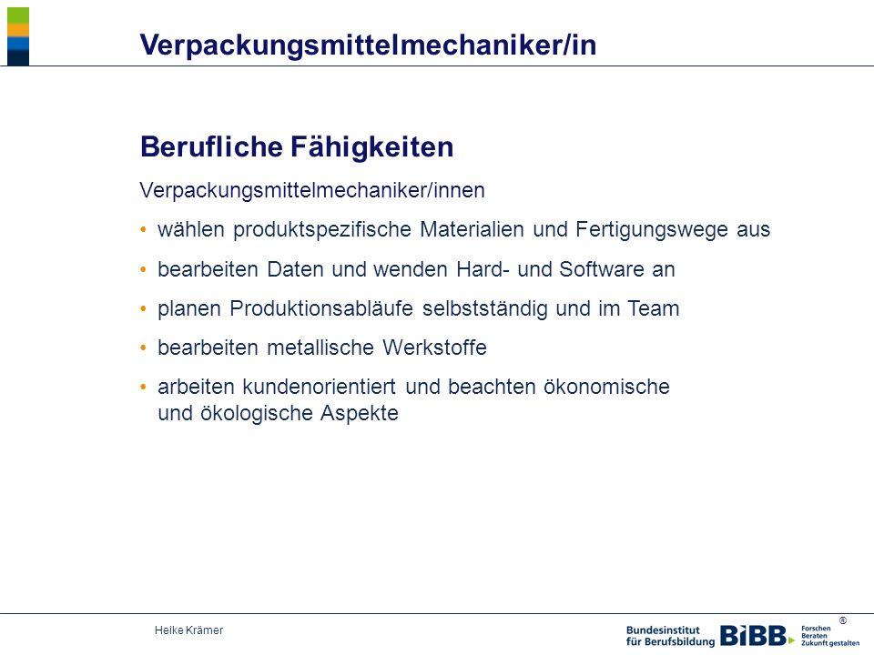 ® Heike Krämer Berufliche Fähigkeiten Verpackungsmittelmechaniker/innen wählen produktspezifische Materialien und Fertigungswege aus bearbeiten Daten