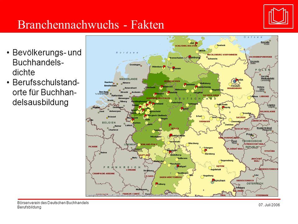 Börsenverein des Deutschen Buchhandels Berufsbildung 07. Juli 2006 Branchennachwuchs - Fakten Bevölkerungs- und Buchhandels- dichte Berufsschulstand-