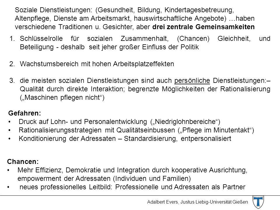 Adalbert Evers, Justus Liebig-Universität Gießen Soziale Dienstleistungen: (Gesundheit, Bildung, Kindertagesbetreuung, Altenpflege, Dienste am Arbeits