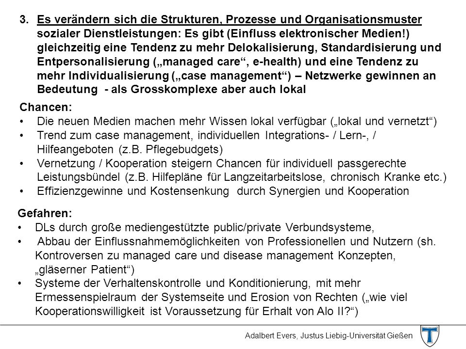 Adalbert Evers, Justus Liebig-Universität Gießen 3. Es verändern sich die Strukturen, Prozesse und Organisationsmuster sozialer Dienstleistungen: Es g