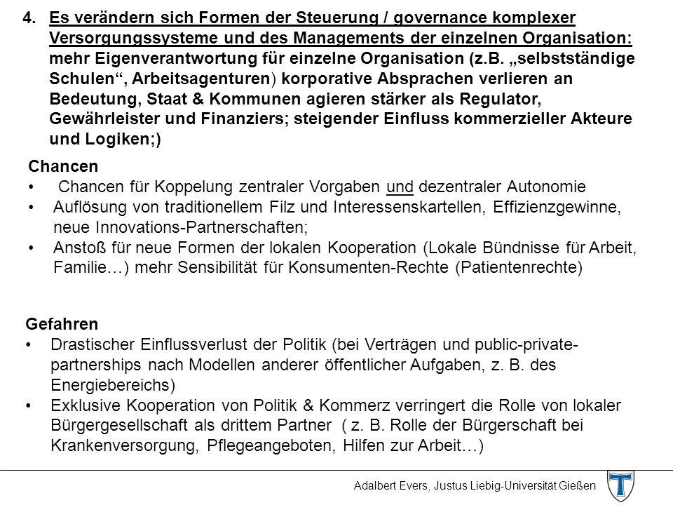 Adalbert Evers, Justus Liebig-Universität Gießen 4. Es verändern sich Formen der Steuerung / governance komplexer Versorgungssysteme und des Managemen