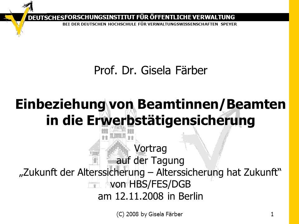 FORSCHUNGSINSTITUT FÜR ÖFFENTLICHE VERWALTUNG BEI DER DEUTSCHEN HOCHSCHULE FÜR VERWALTUNGSWISSENSCHAFTEN SPEYER DEUTSCHES (C) 2008 by Gisela Färber 1 Prof.