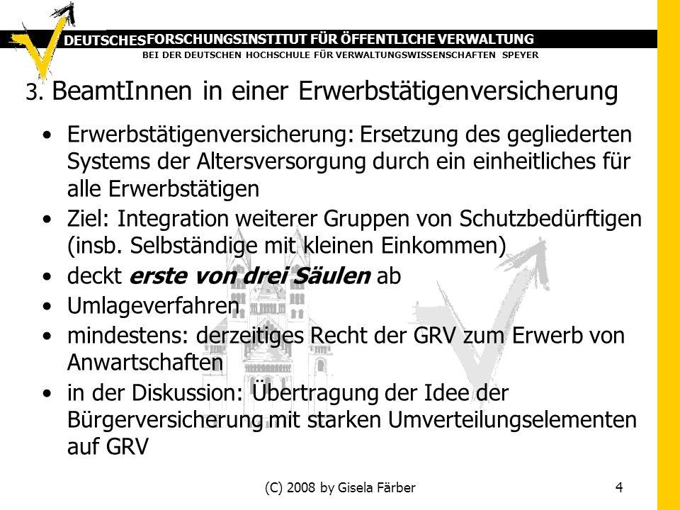 FORSCHUNGSINSTITUT FÜR ÖFFENTLICHE VERWALTUNG BEI DER DEUTSCHEN HOCHSCHULE FÜR VERWALTUNGSWISSENSCHAFTEN SPEYER DEUTSCHES (C) 2008 by Gisela Färber 4 3.