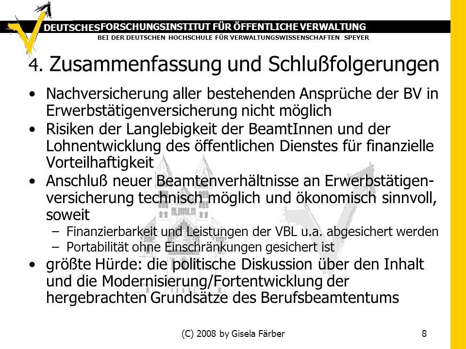 FORSCHUNGSINSTITUT FÜR ÖFFENTLICHE VERWALTUNG BEI DER DEUTSCHEN HOCHSCHULE FÜR VERWALTUNGSWISSENSCHAFTEN SPEYER DEUTSCHES (C) 2008 by Gisela Färber 8 4.