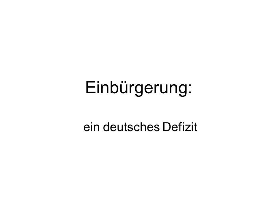 Einbürgerung: ein deutsches Defizit
