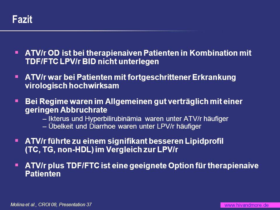 www.hivandmore.de Molina et al., CROI 08, Presentation 37 Fazit ATV/r OD ist bei therapienaiven Patienten in Kombination mit TDF/FTC LPV/r BID nicht u
