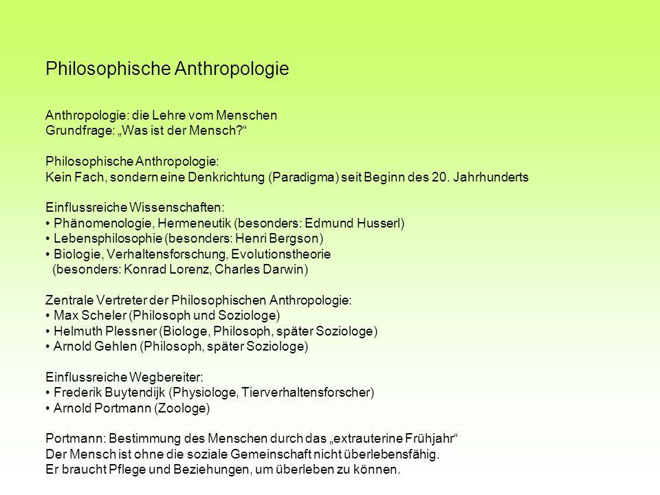 Philosophische Anthropologie Anthropologie: die Lehre vom Menschen Grundfrage: Was ist der Mensch? Philosophische Anthropologie: Kein Fach, sondern ei