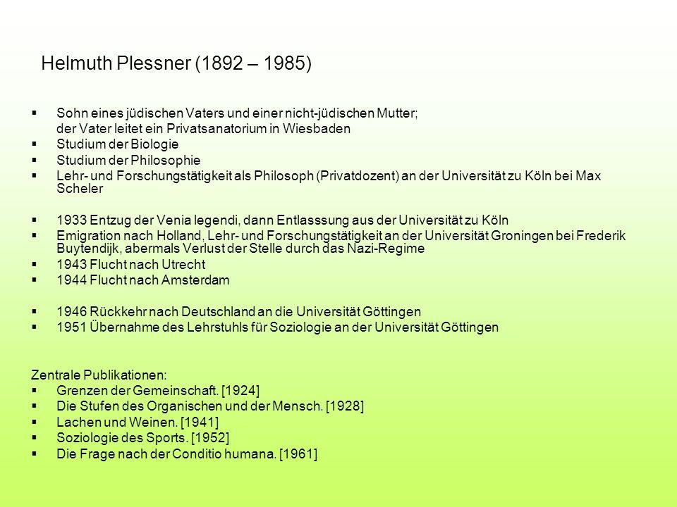 Helmuth Plessner (1892 – 1985) Sohn eines jüdischen Vaters und einer nicht-jüdischen Mutter; der Vater leitet ein Privatsanatorium in Wiesbaden Studiu