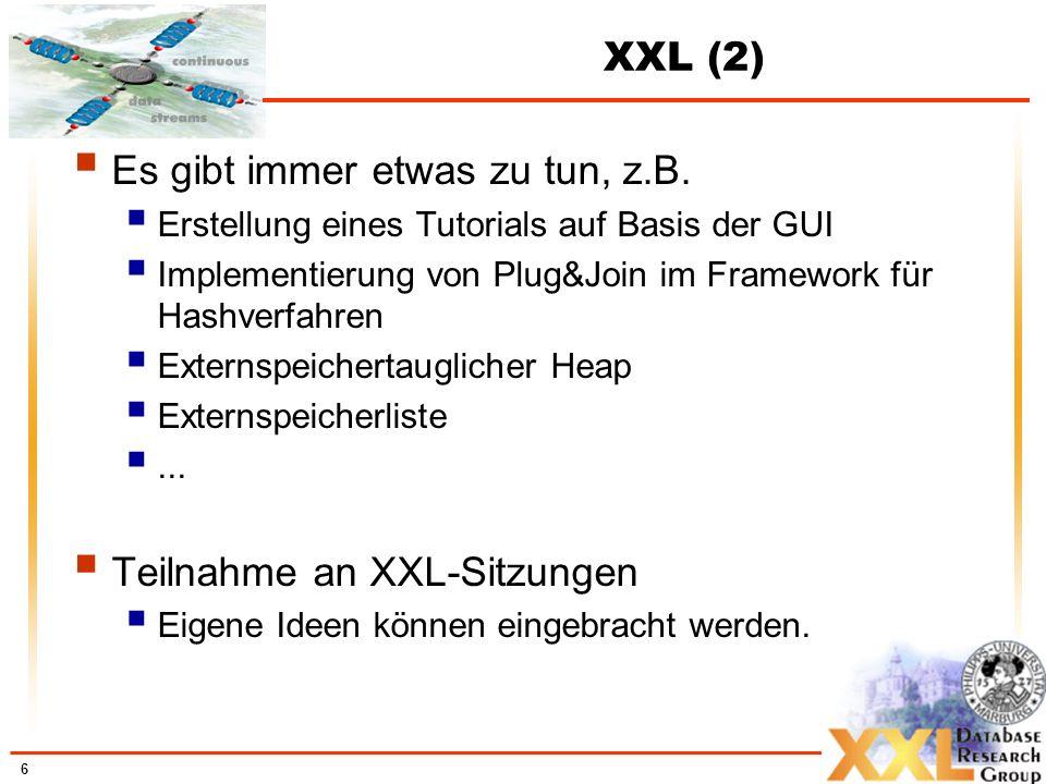 7 Thema 2 Weiterentwicklung der GUI für XXL Betreuer: Dipl.-Inf.