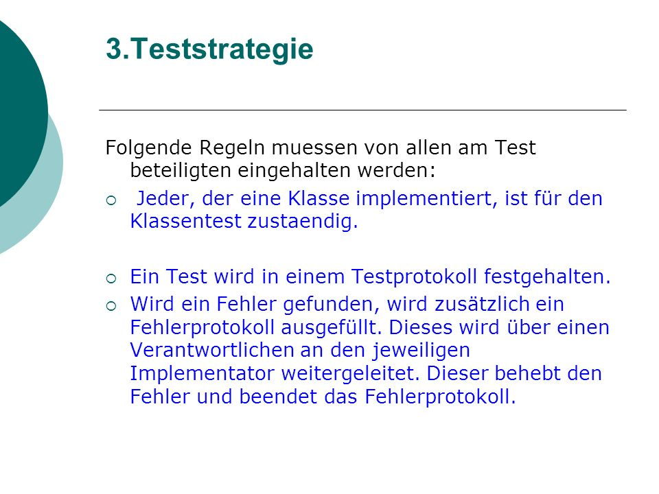4.1:Komponententest(fort.) Testmethode Blackbox Test Whitebox Test Bestimmen der Testreinfolge 1.